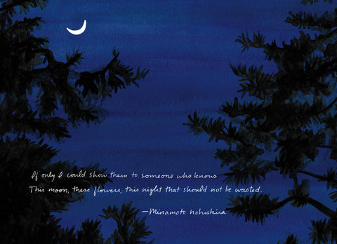 """Illustration of silhouette of black pine trees against a dark blue sky with a sliver of a white moon and the handwritten text, a poem referred to in Tale of Genji: """"If only I could show them to someone who knows, this moon, these flowers, this night that should not be wasted."""" This is the info. card sent out with THIS NIGHT sock orders and an illustration from the book, A Year in Japan."""
