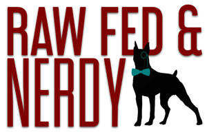 Raw Fed and Nerdy
