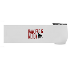 Load image into Gallery viewer, Official Raw Fed & Nerdy Wine Tumbler