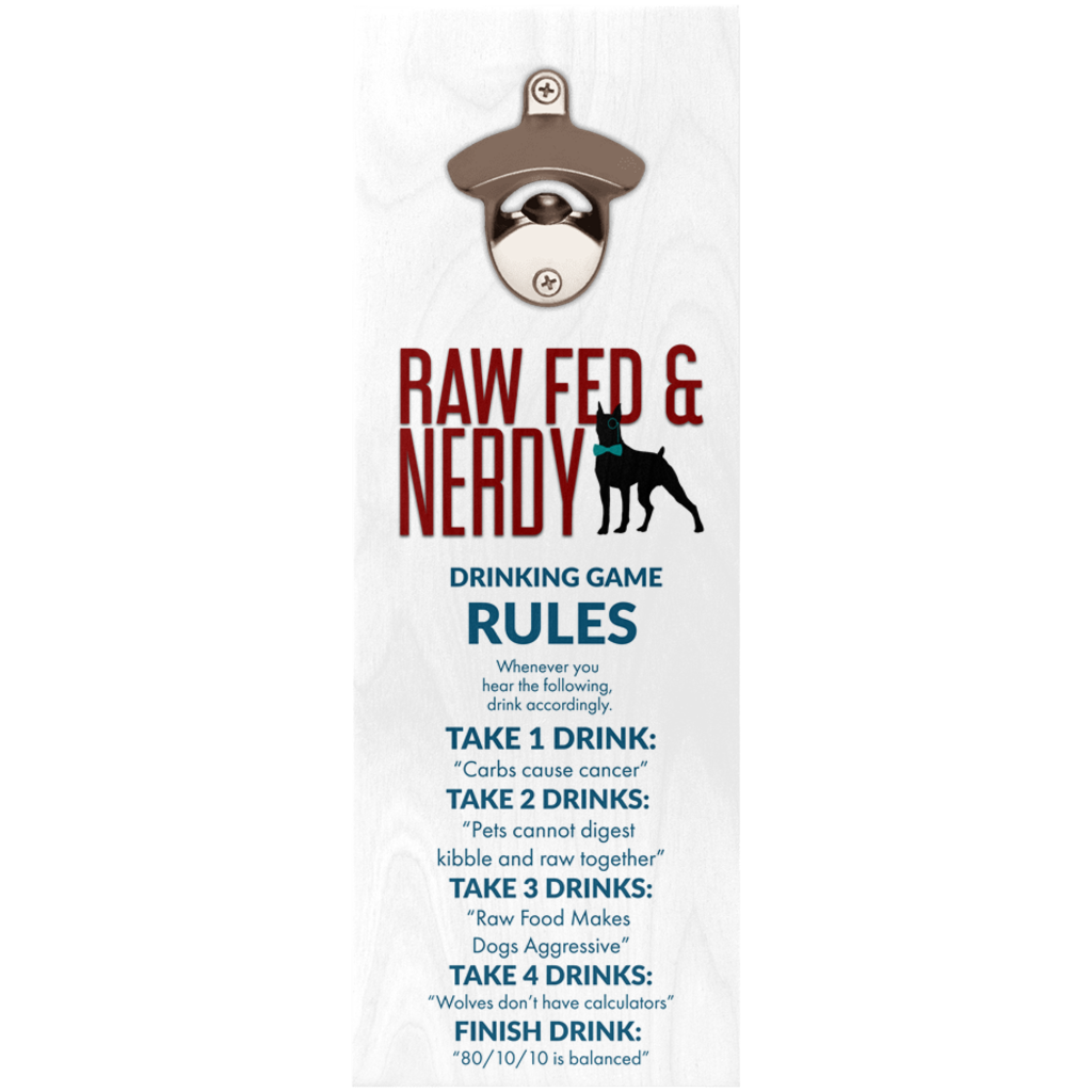 Raw Fed and Nerdy Drinking Game and Bottle Opener