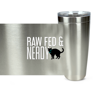 Cat Raw Fed & Nerdy Tumbler (White Text)