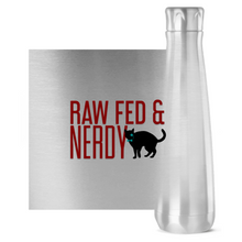 Load image into Gallery viewer, Cat Raw Fed & Nerdy Water Bottle (Red Text)