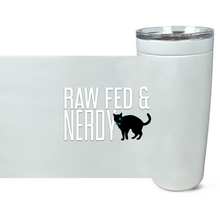 Load image into Gallery viewer, Cat Raw Fed & Nerdy Tumbler (White Text)