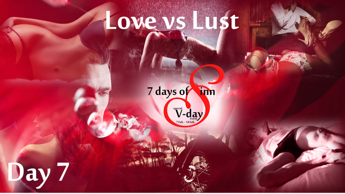 Day 7: Love VS Lust the Delicate Balance