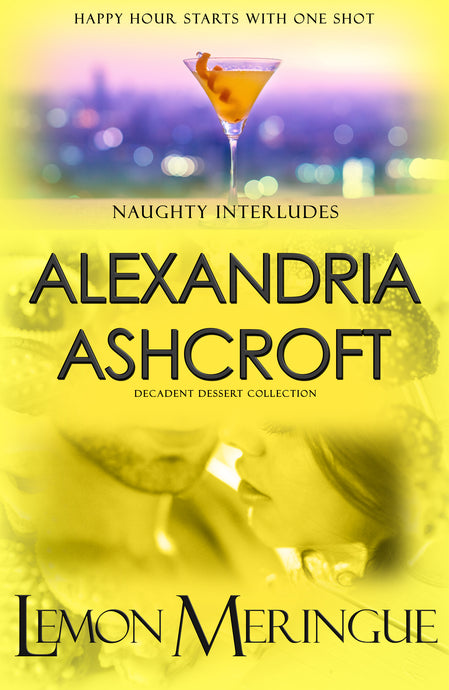 Naughty Interludes: (Decadent Dessert Collection) Lemon Meringue