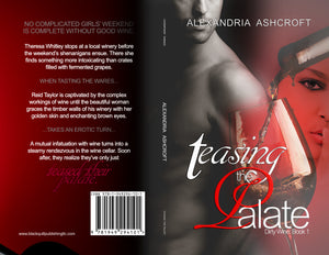 Teasing the Palate (Dirty Wine Book 1) (book - Print) (COMING SOON)