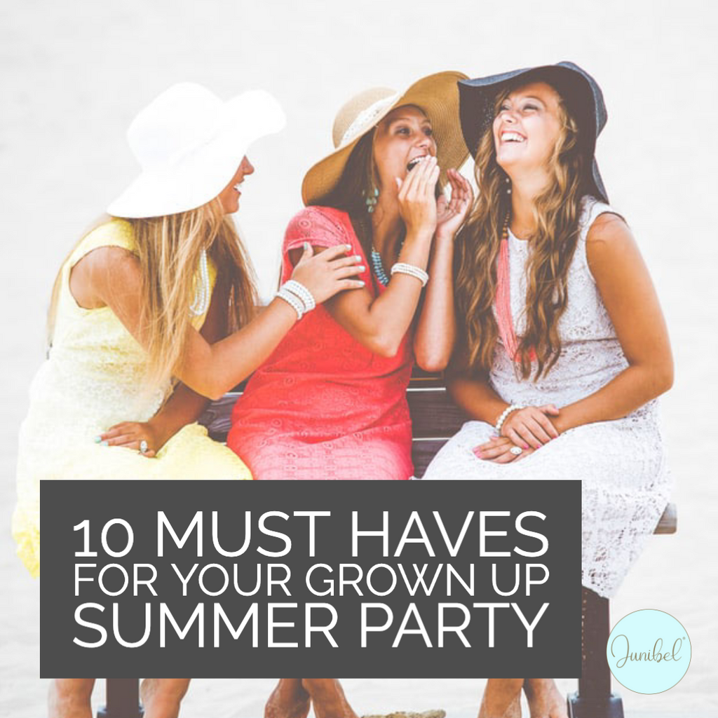 10 Must Haves for your Grown Up Summer Party