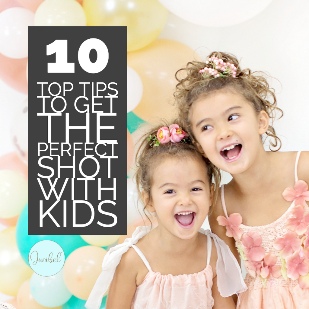 10 Top Tips to Get the Perfect Shot with Kids