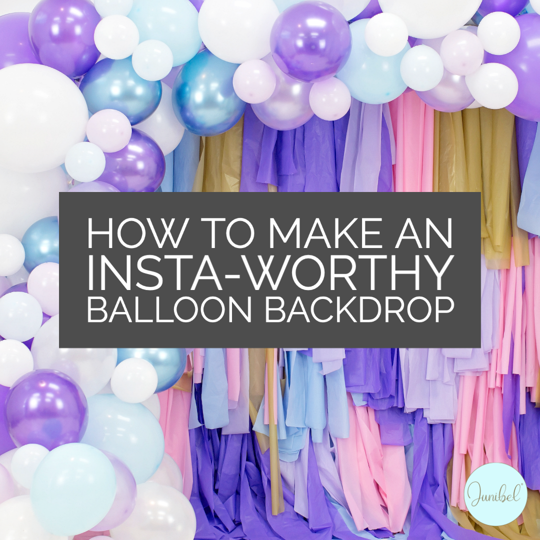 How to make an Insta-worthy balloon backdrop step-by-step