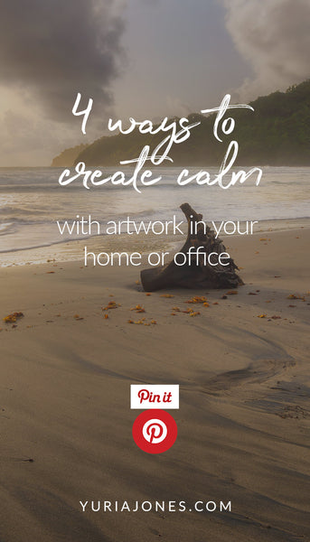 """4 ways to create calm with art"" by Yuri A Jones"