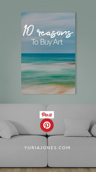 10 Reasons to Buy Art (Pinterest)