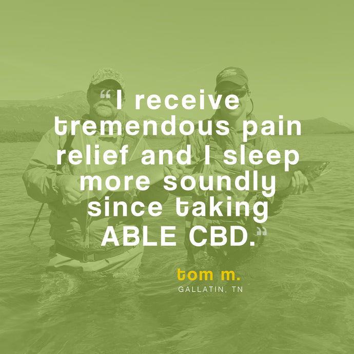 ABLE CBD TESTIMONIAL - Tom M., Gallatin, TN.