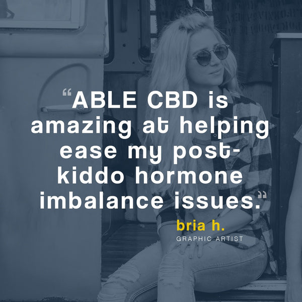 ABLE CBD TINCTURE HAS BEEN AN AMAZING FIND - ABLE CBD Consumer Testimonial