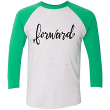 "Load image into Gallery viewer, ""Forward""Next Level Tri-Blend 3/4 Sleeve Baseball Raglan T-Shirt"