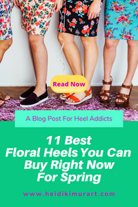 11 Best Floral Patterned Flower Women's High Heels You MUST Buy Right Now For Spring