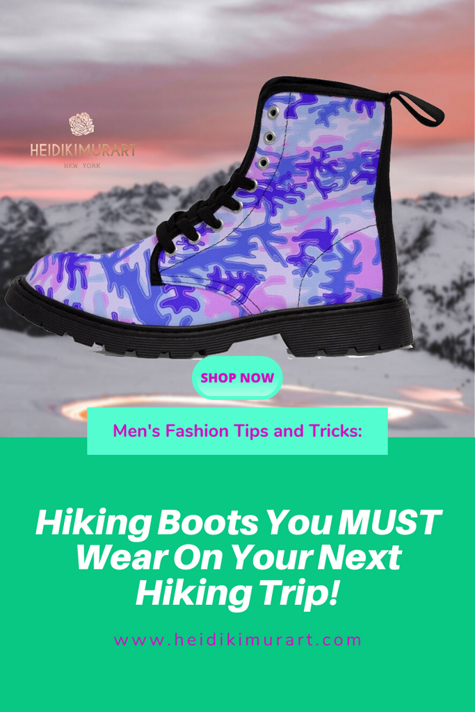 Hiking Boots Every Man Must Wear On The Next Exciting & Fun Backpacking Hiking Trip!