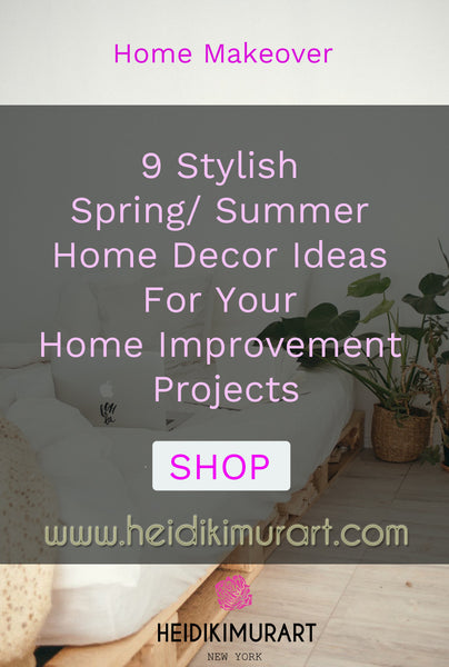 9 Stylish Summer/ Spring Home Decor Ideas For Your Home Improvement Projects