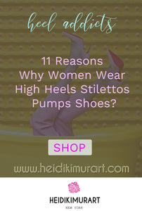 11 Reasons Why Women Wear High Heels Stilettos Pumps Shoes? Sexy High Heels Showcase!