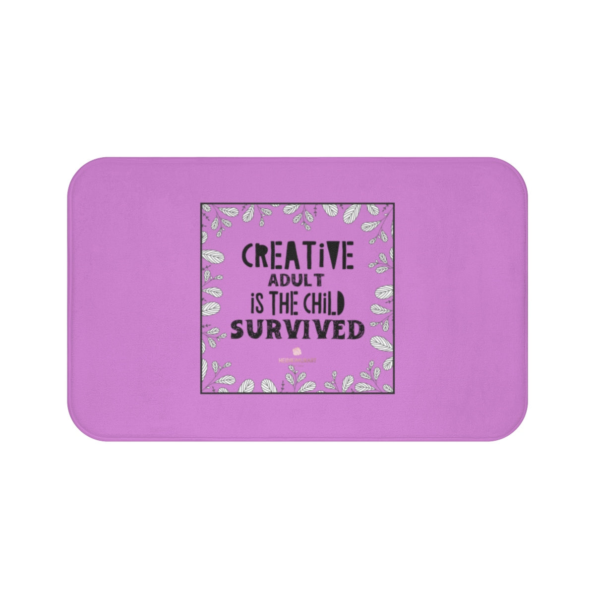 "Pink ""Creative Adult Is The Child Survived"" Inspirational Quote Bath Mat- Printed in USA-Bath Mat-Large 34x21-Heidi Kimura Art LLC"