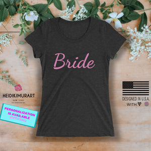 Pink Bride/ Customization Text Premium Fitted Soft Breathable Personalizable Ladies' Short Sleeve T-Shirt (US Size: XS-2XL) Plus Size Available