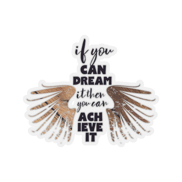 "Motivational Stickers, If You Can Dream It You Can Achieve It Quote Stickers- Made in USA-Kiss-Cut Stickers-3x3""-Transparent-Heidi Kimura Art LLC"