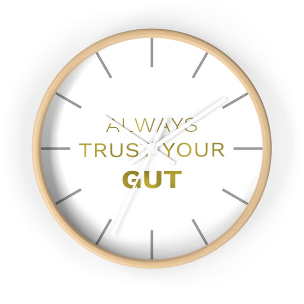 "Gold Accent Graphic Text ""Always Trust Your Gut"" Motivational 10 inch Diameter Wall Clock - Made in USA-Wall Clock-Wooden-White-Heidi Kimura Art LLC"