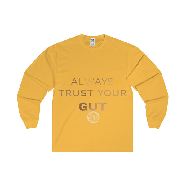 "Unisex Long Sleeve Tee w/""Always Trust Your Gut"" Invitational Quote -Made in USA-Long-sleeve-Gold-S-Heidi Kimura Art LLC"