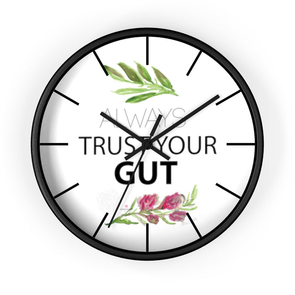 "Inspirational Wall Clock, with ""Always Trust Your Gut"" Quote 10"" Dia. Clock - Made in USA-Wall Clock-Black-Black-Heidi Kimura Art LLC"