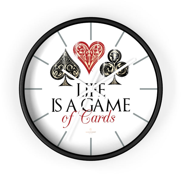 "Large Indoor 10"" dia. Wall Clock ""Life Is A Game Of Cards"" Inspirational Quote - Made in USA-Wall Clock-10 in-Black-White-Heidi Kimura Art LLC"