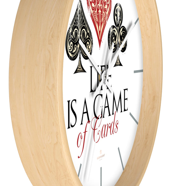 "Large Indoor 10"" dia. Wall Clock ""Life Is A Game Of Cards"" Inspirational Quote - Made in USA-Wall Clock-Heidi Kimura Art LLC"