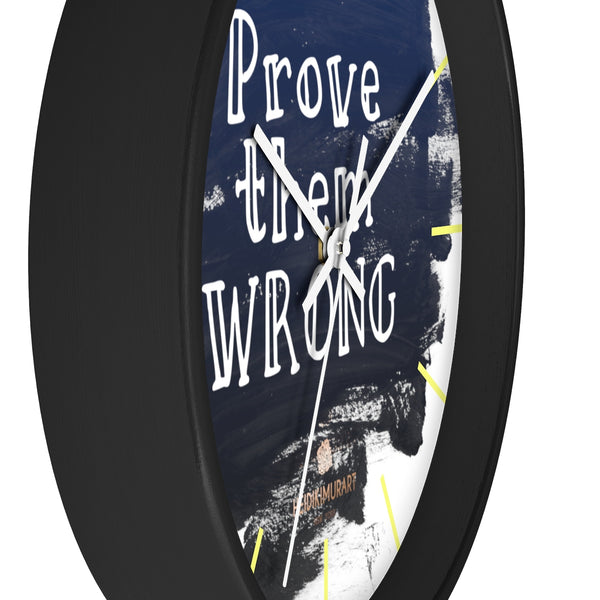 "Motivational Quote Indoor Wall Clock, Clock w/ ""Prove Them Wrong"" Quote - Made in USA-Wall Clock-Heidi Kimura Art LLC"