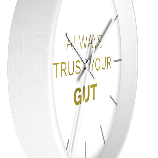 "Gold Accent Graphic Text ""Always Trust Your Gut"" Motivational 10 inch Diameter Wall Clock - Made in USA-Wall Clock-Heidi Kimura Art LLC"