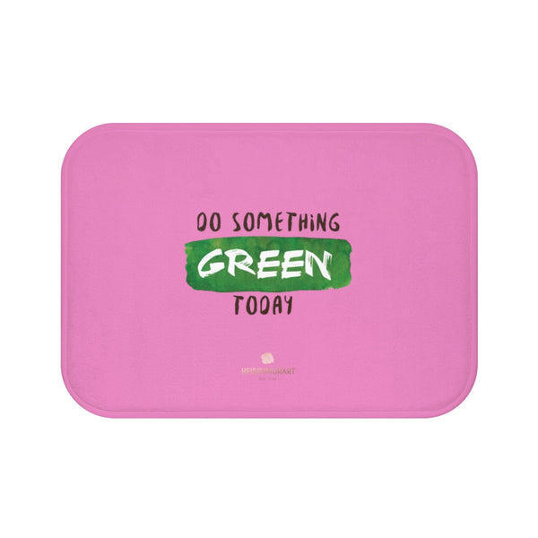"Pink ""Do Something Green Today"", Inspirational Quote Microfiber Bath Mat- Printed in USA-Bath Mat-Small 24x17-Heidi Kimura Art LLC"