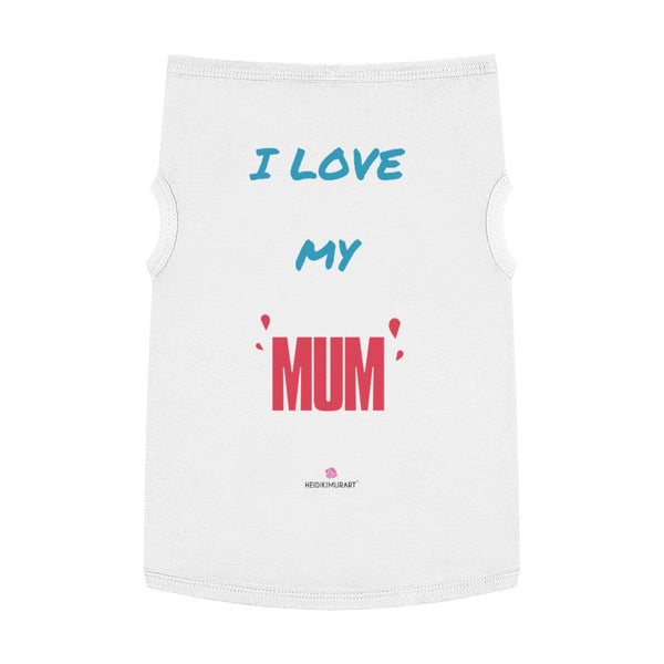 Best Pet Tank Top For Dog/ Cat, Lovely Heart I Love My Mom Premium Cotton Pet Clothing For Cat/ Dog Moms, Premium Designer Fashionable Clothing For Medium, Large, Extra Large Dogs/ Cats, (Size: M, L, XL)-Printed in USA, Tank Top For Dogs Puppies Cats, Dog Tank Tops, Dog Clothes, Dog Cat Suit/ Tshirt, T-Shirts For Dogs, Dog, Cat Tank Tops, Pet Clothing, Pet Tops, Dog Outfit Shirt, Dog Cat Sweater, Gift Dog Cat Mom Dad, Pet Dog Fashion