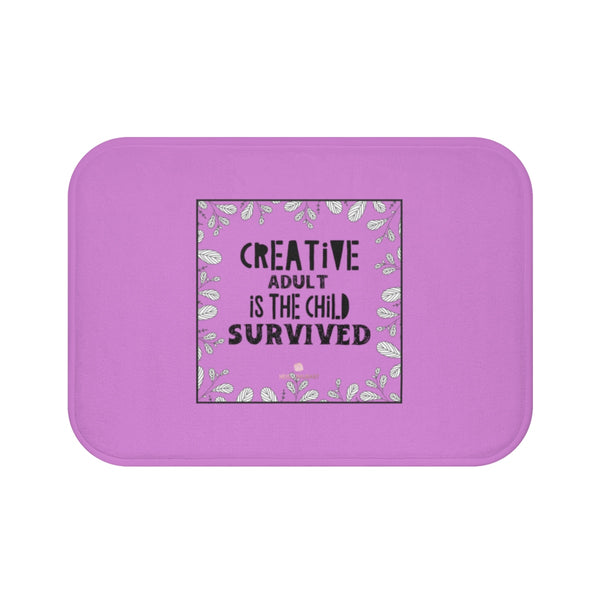 "Pink ""Creative Adult Is The Child Survived"" Inspirational Quote Bath Mat- Printed in USA-Bath Mat-Small 24x17-Heidi Kimura Art LLC"