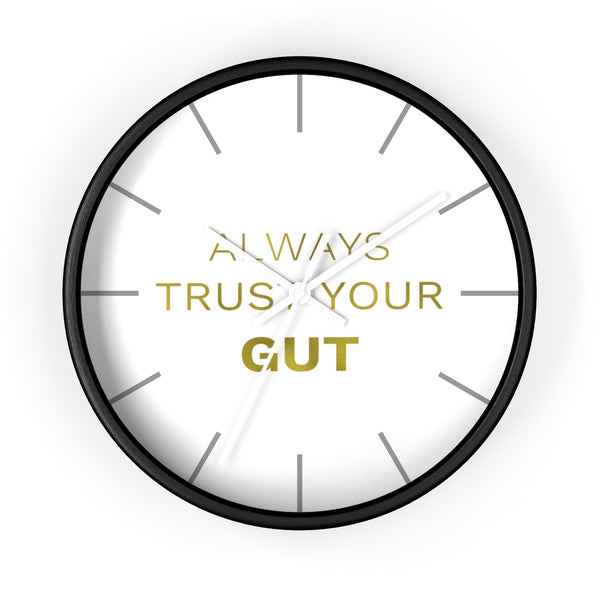 "Gold Accent Graphic Text ""Always Trust Your Gut"" Motivational 10 inch Diameter Wall Clock - Made in USA-Wall Clock-Black-White-Heidi Kimura Art LLC"