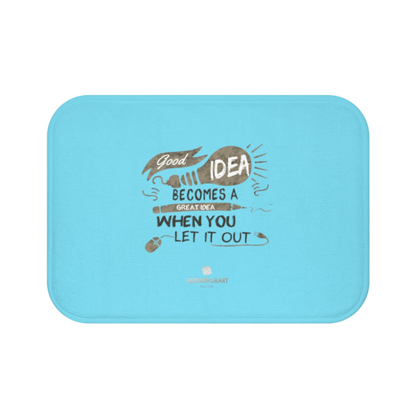 "Sky Blue ""Good Idea Becomes A Great Idea When You Let It Out"", Inspirational Bath Mat- Printed in USA-Bath Mat-Small 24x17-Heidi Kimura Art LLC"
