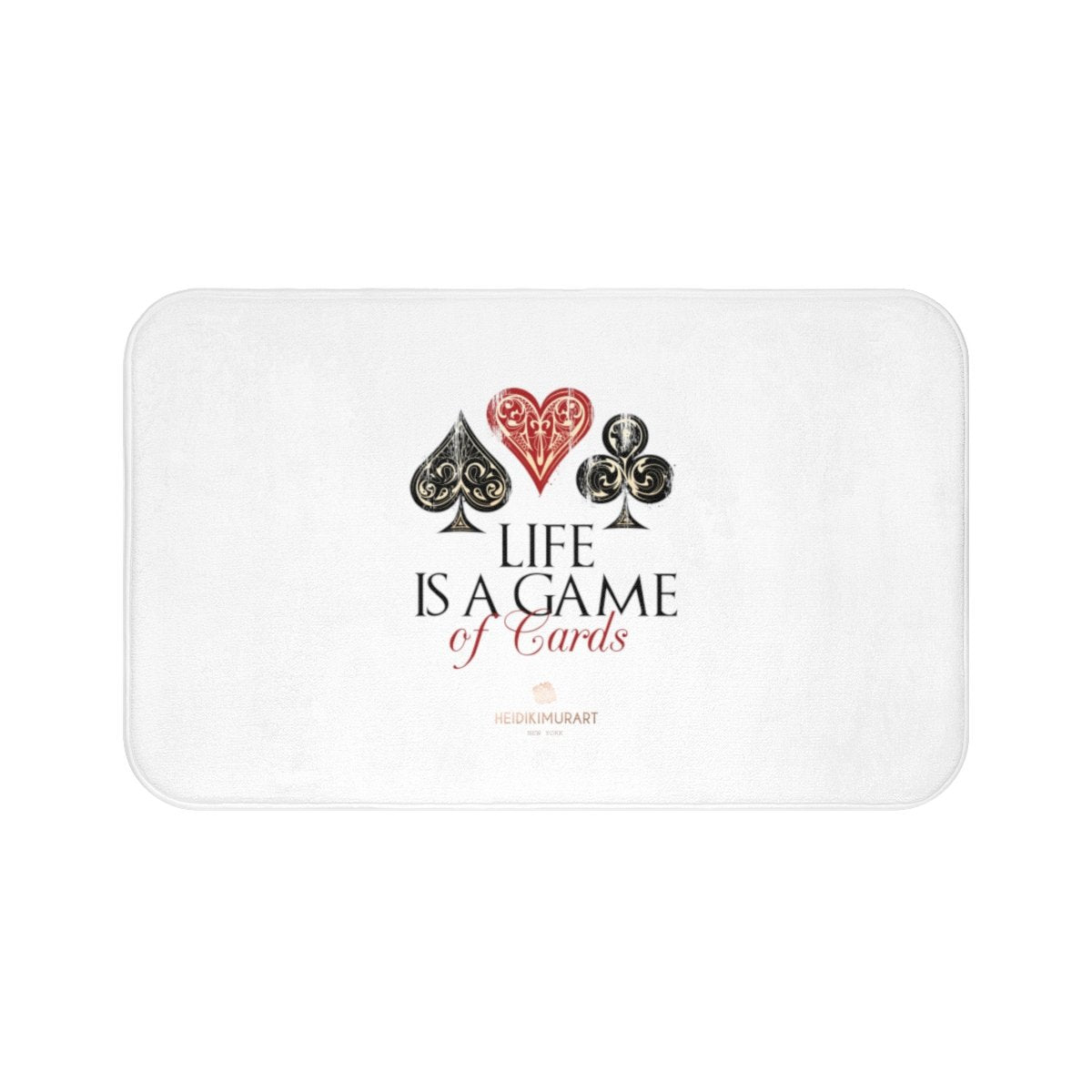 "White ""Life Is A Game Of Cards"", Inspirational Quote Printed Bath Mat- Printed in USA-Bath Mat-Large 34x21-Heidi Kimura Art LLC"