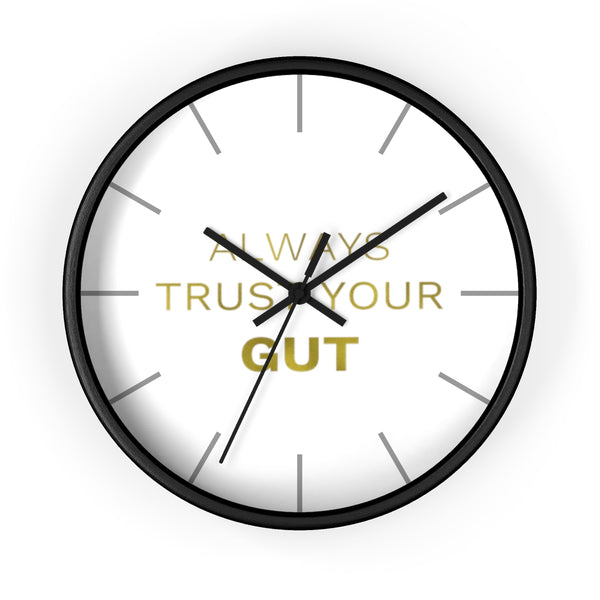 "Gold Accent Graphic Text ""Always Trust Your Gut"" Motivational 10 inch Diameter Wall Clock - Made in USA-Wall Clock-Black-Black-Heidi Kimura Art LLC"