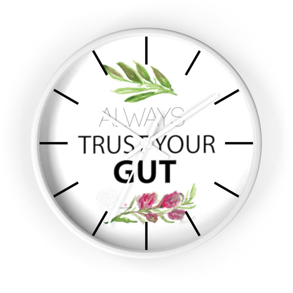 "Inspirational Wall Clock, with ""Always Trust Your Gut"" Quote 10"" Dia. Clock - Made in USA-Wall Clock-White-White-Heidi Kimura Art LLC"