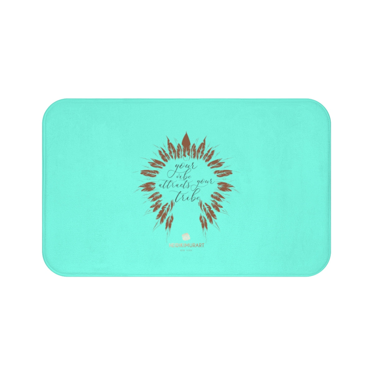 "Turquoise Blue ""Your Vibe Attracts Your Tribe"", Inspirational Bath Mat- Printed in USA-Bath Mat-Large 34x21-Heidi Kimura Art LLC"