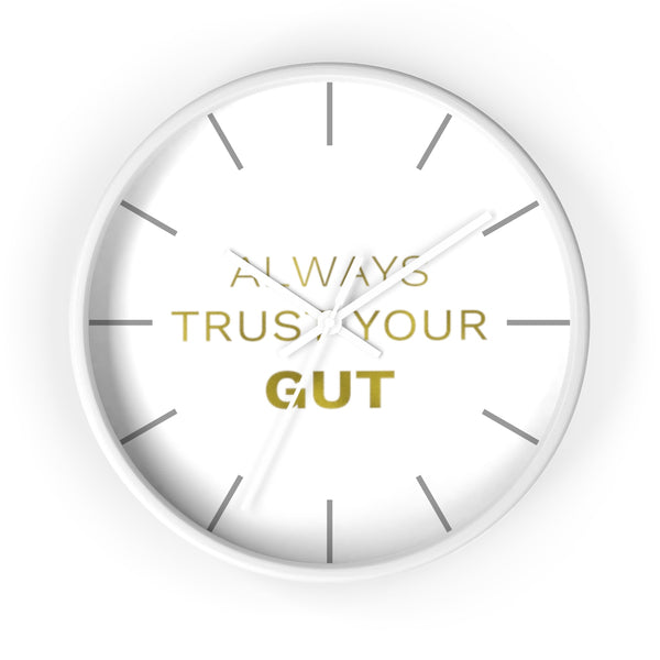 "Gold Accent Graphic Text ""Always Trust Your Gut"" Motivational 10 inch Diameter Wall Clock - Made in USA-Wall Clock-White-White-Heidi Kimura Art LLC"