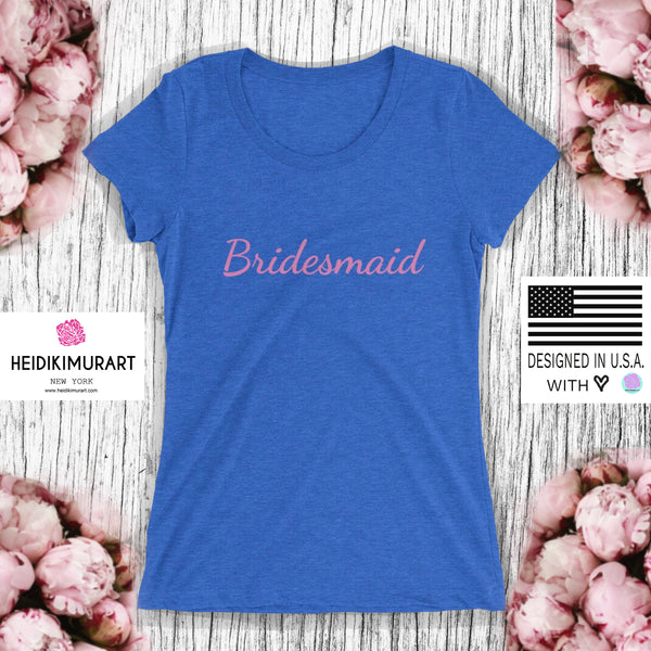 Pink Bridesmaid/ Customizable Text Fitted Soft Breathable Ladies' Short Sleeve T-Shirt-Women's T-Shirt-Heidi Kimura Art LLC