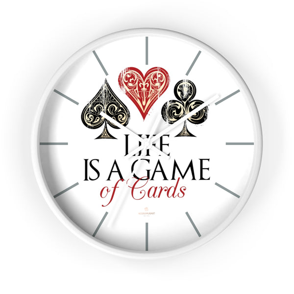 "Large Indoor 10"" dia. Wall Clock ""Life Is A Game Of Cards"" Inspirational Quote - Made in USA-Wall Clock-10 in-White-White-Heidi Kimura Art LLC"