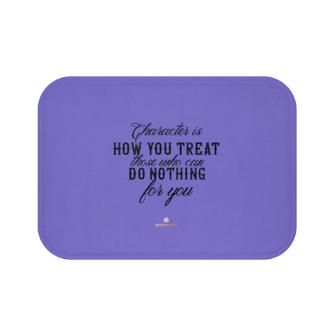 "Purple ""Character Is How You Treat Those Who Can Do Nothing For You"" Inspirational Quote Bath Mat- Printed in USA-Bath Mat-Small 24x17-Heidi Kimura Art LLC"