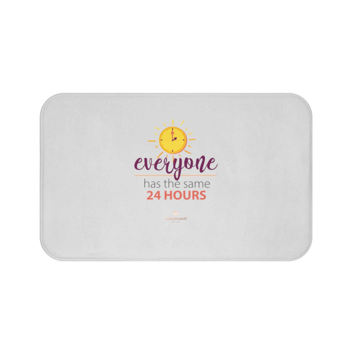 "Light Gray ""Everyone Has The Same 24 Hours"" Inspirational Quote Bath Mat- Printed in USA-Bath Mat-Large 34x21-Heidi Kimura Art LLC"
