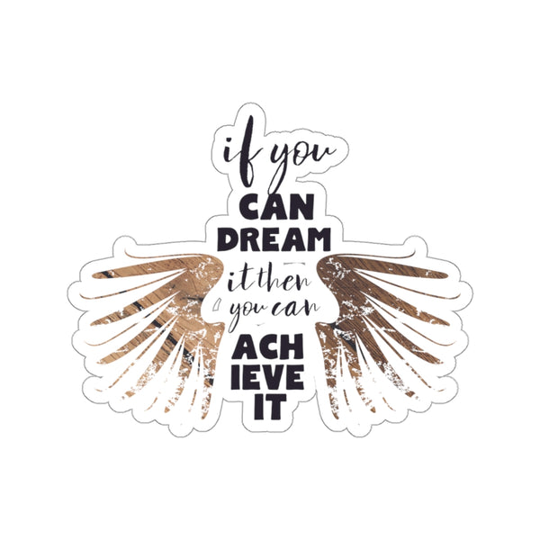 "Motivational Stickers, If You Can Dream It You Can Achieve It Quote Stickers- Made in USA-Kiss-Cut Stickers-3x3""-White-Heidi Kimura Art LLC"
