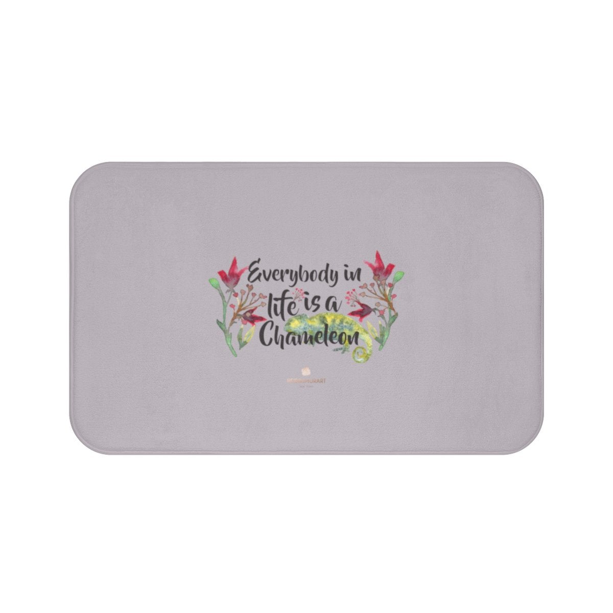 "Gray ""Everybody In Life is a Chameleon"" Inspirational Quote Bath Mat- Printed in USA-Bath Mat-Large 34x21-Heidi Kimura Art LLC"