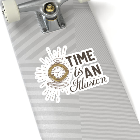 "Time Is An Illusion Quote Print Kiss-Cut Inspirational Motivational Stickers- Made in USA-Kiss-Cut Stickers-6x6""-White-Heidi Kimura Art LLC"