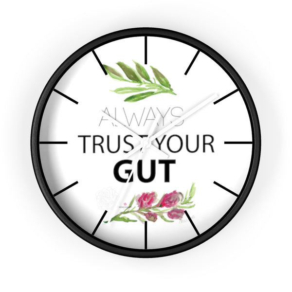 "Inspirational Wall Clock, with ""Always Trust Your Gut"" Quote 10"" Dia. Clock - Made in USA-Wall Clock-Black-White-Heidi Kimura Art LLC"